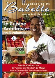 les recettes de babette cuisine antillaise guide et les recettes