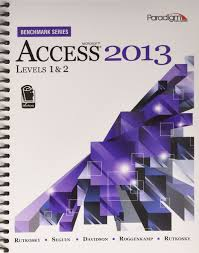 amazon com microsoft access 2013 levels 1 and 2 benchmark