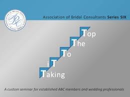 Bridal Consultants Association Of Bridal Consultants Taking It To The Top Seminar