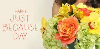 no reason needed send flowers just because julias florist