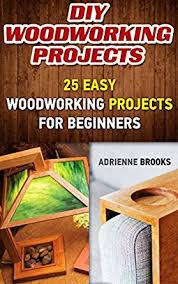 Woodworking Plans Free For Beginners by 30 Excellent Easy Woodworking Ideas Beginners Egorlin Com