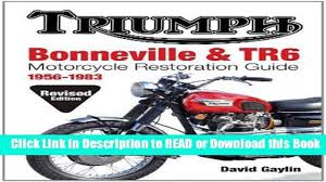 read book triumph bonneville and tr6 motorcycle restoration guide