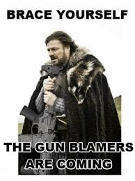 Brace Yourself Meme - brace yourself the gun blamers are coming 0 meme on me me
