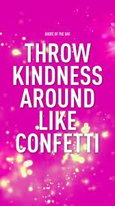 kindness quotes confetti 12 best textgram originals images on pinterest originals david