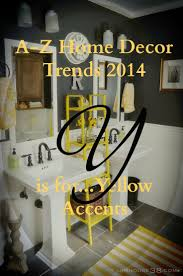 home decor az a z home decor trend 2014 yellow accents real houses of the bay