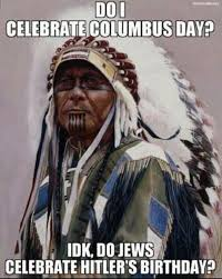 Columbus Day Meme - do i celebrate columbus day meme weknowmemes