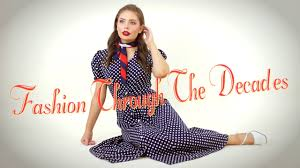 fashion trends through the decades 50 u0027s 90 u0027s youtube