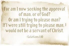 Seeking Not Pleasing God Not Bible Verses About Approval Of Versus