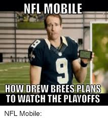 Drew Brees Memes - nel mobile how drew brees plans to watch the playoffs nfl mobile