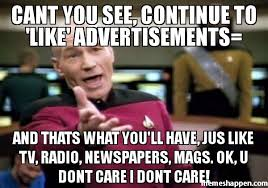 Continue Meme - cant you see continue to like advertisements and thats what you