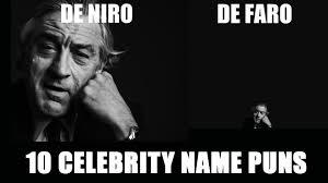 Name Memes - file 187713 0 celebrity name puns header de niro jpg