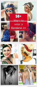 how to wear bandanas with bob hairstyles the 25 best ways to wear bandanas ideas on pinterest hair