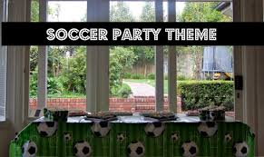 soccer party ideas soccer party theme ideas planning with kids