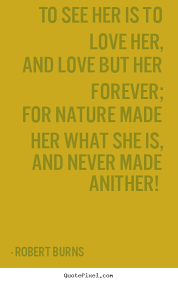 wedding quotes robert burns robert burns to see is to and but forever