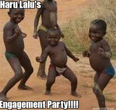 Engagement Meme - meme maker haru lalus engagement party
