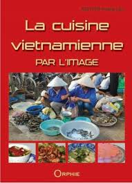 livre cuisine vietnamienne la cuisine vietnamienne par l image nguyen hoang lien livre