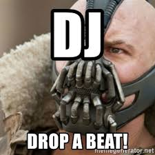 Bane Meme Generator - dj drop a beat bane meme generator