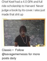 Chief Keef Meme - chief keef had a 40 gpa and full ride scholarship to harvard never