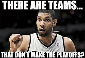 Nba Playoff Meme - nba memes on twitter when tim duncan realizes not all the teams