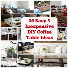 Diy Coffee Table Ideas Create A Beautiful Space With These 25 Diy Coffee Table Ideas