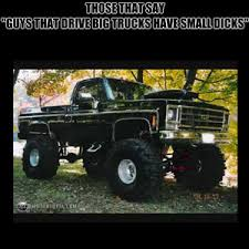 Big Truck Meme - the truth about guys that drive big trucks by mywarthog meme center