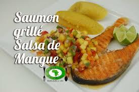 cuisiner la mangue saumon grillé salsa de mangue tchop afrik a cuisine