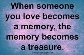 memories quotes loved one of loved one quote quotes