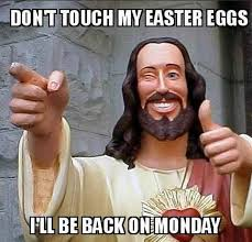Picture Of Memes - 52 funny easter memes that will make your holiday