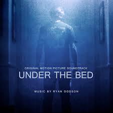 under the bed under the bed soundtrack u2014 ryan dodson