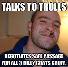 Billy Goat Meme - talks to trolls negotiates safe passage for all 3 billy goats