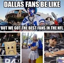 Cowboys Fans Be Like Meme - 20 great anti cowboys memes ahead of today s playoff game vs