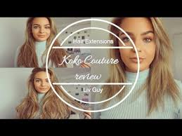 kylie hair couture extensions reviews koko couture hair extensions review liv guy youtube