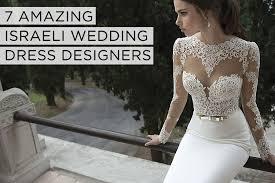 Wedding Dress Designers List The Rise Of Israeli Wedding Dress Designers Smashing The Glass