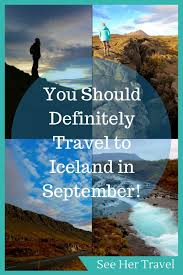 When is the best time to visit iceland in september see her travel