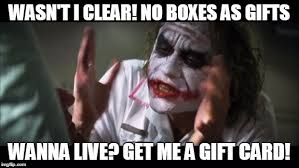 Gifts For Meme - and everybody loses their minds memes imgflip