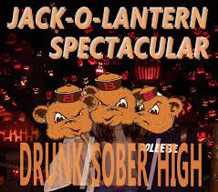 drunk sober high jack o lantern spectacular