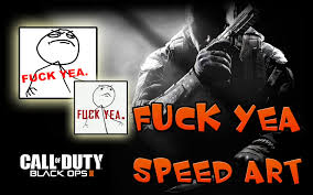 Call Of Duty Black Ops 2 Memes - emblema black ops 2 speed art meme fuck yea youtube