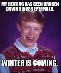 Winter Is Coming Meme Maker - meme creator my heating has been broken down since september