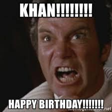 Happy Birthday Star Trek Meme - khan happy birthday star trek kahn meme generator