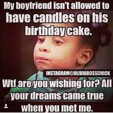 Girlfriend Birthday Meme - oliviabosschick google search lol oliviarules xxx pinterest