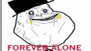 Forever Lonely Meme - happy forever alone day forever alone song youtube