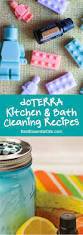 best diy doterra essential oil kitchen bathroom cleaning recipes