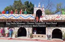 rag dolls museum dream project of nek chand inaugurated in rock