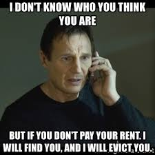 Rent Meme - i don t know who you think you are but if you don t pay your rent i