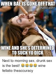Drunk Sex Meme - 25 best memes about when bae is gone when bae is gone memes