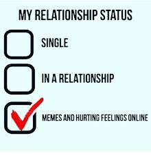 Single Relationship Memes - my relationship status single in a relationship memes and hurting