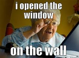 To The Window To The Wall Meme - faith himes 77 s funny quickmeme meme collection