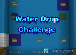 Challenge Water Drop Water Drop Challenge 1 1 0 Maps Mcpe Minecraft Pocket