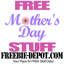 mothers day stuff free s day stuff 2013 freebie depot