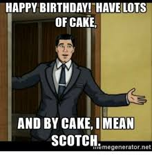 Mean Happy Birthday Meme - happy birthday have lots of cake and by cake i mean